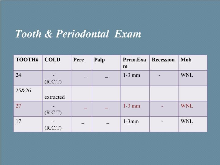 Tooth & Periodontal  Exam
