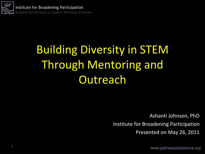 building diversity in stem through mentoring and outreach n.