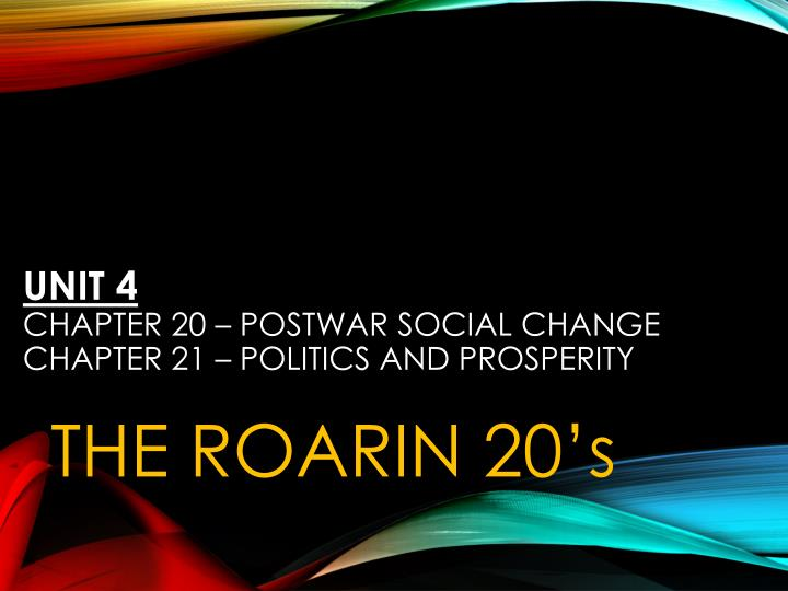 unit 4 chapter 20 postwar social change chapter 21 politics and prosperity