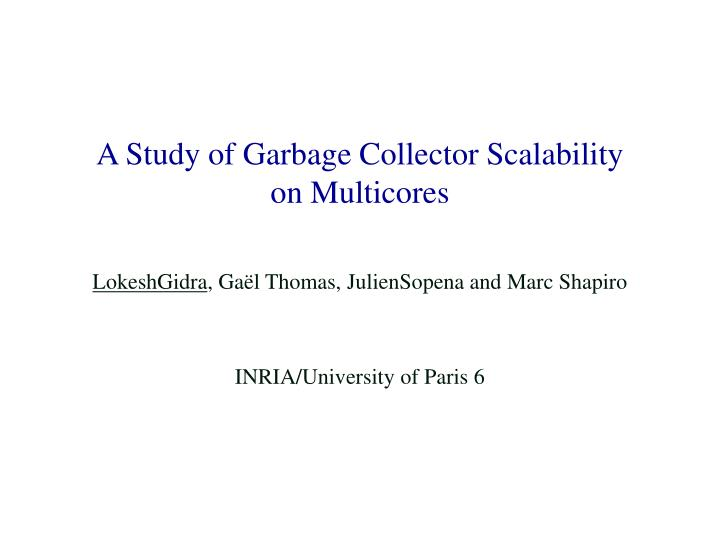 a study of garbage collector scalability on multicores n.