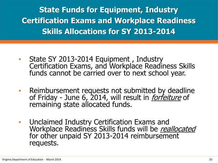 State Funds for Equipment, Industry Certification Exams and Workplace Readiness Skills Allocations for SY 2013-2014