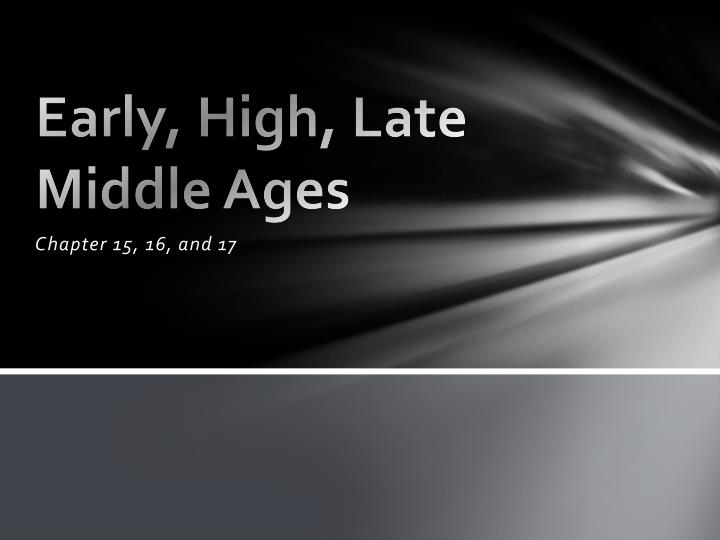 early high late middle ages n.