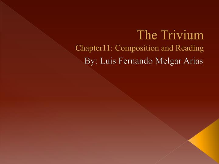 The trivium chapter11 composition and reading