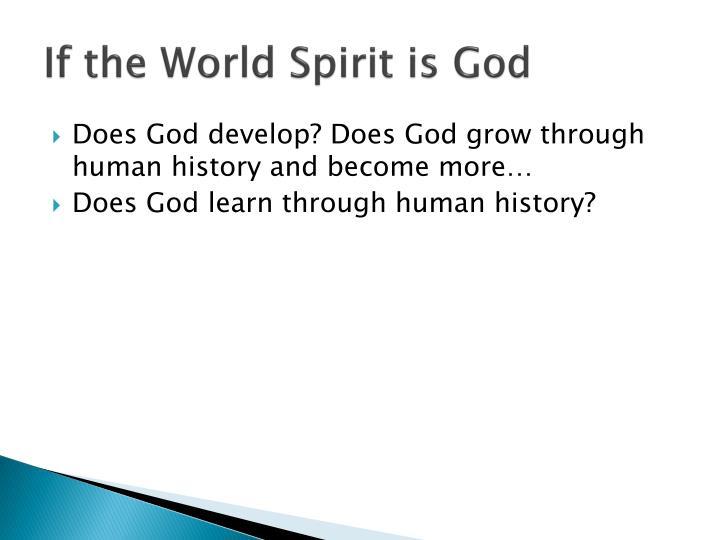 If the World Spirit is God