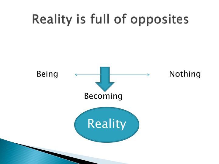 Reality is full of opposites