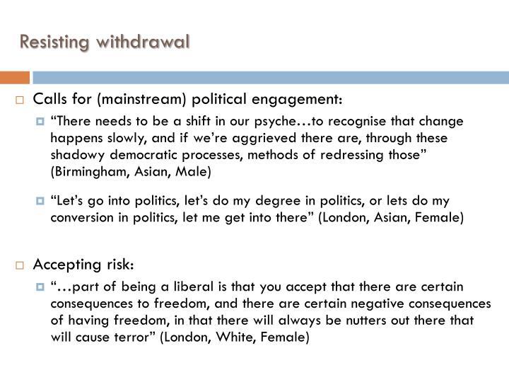 Resisting withdrawal