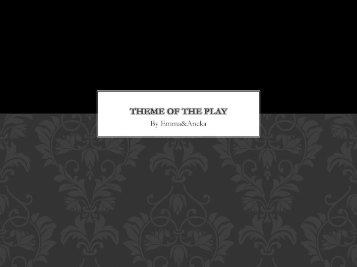 theme of the play n.