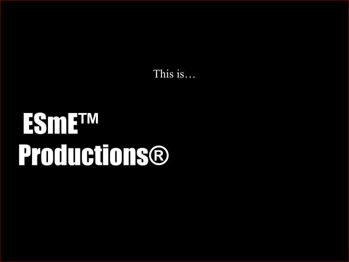 esme productions n.