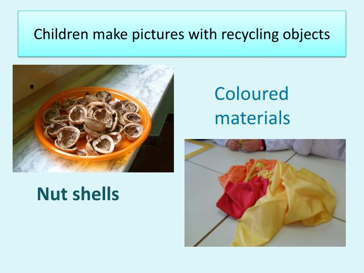 C hildren make pictures with recycling objects