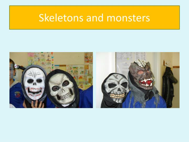 Skeletons and monsters