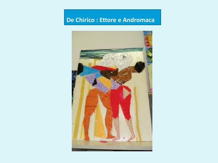 De Chirico : Ettore e Andromaca