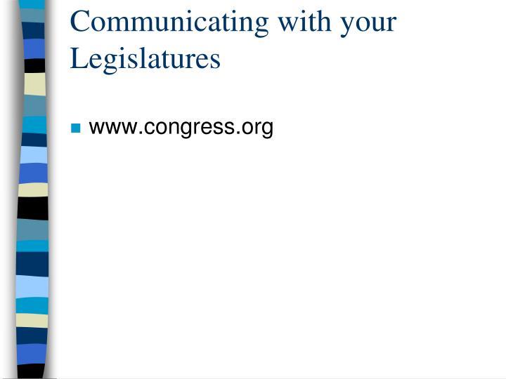 Communicating with your Legislatures