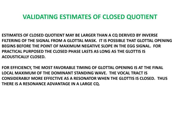 VALIDATING ESTIMATES OF CLOSED QUOTIENT