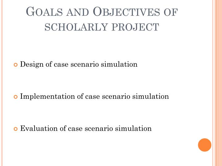 Goals and Objectives of scholarly project