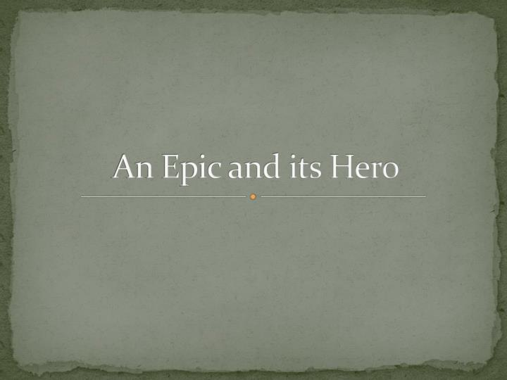 an epic and its hero n.
