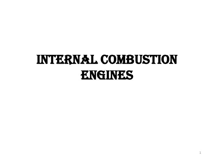 PPT - INTERNAL COMBUSTION ENGINES PowerPoint Presentation