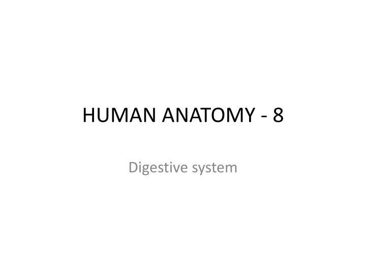 Ppt Human Anatomy 8 Powerpoint Presentation Id1984430