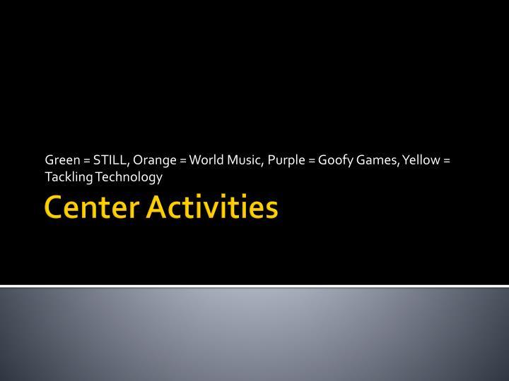 Green = STILL, Orange = World Music, Purple = Goofy Games, Yellow = Tackling Technology
