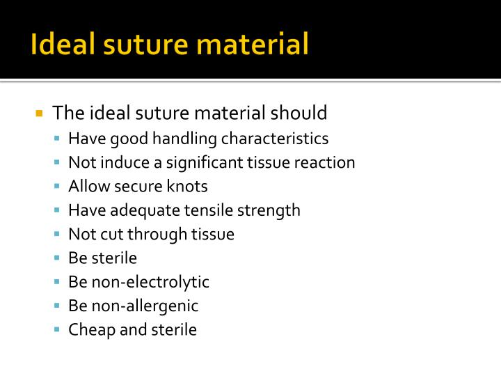 Ideal suture material