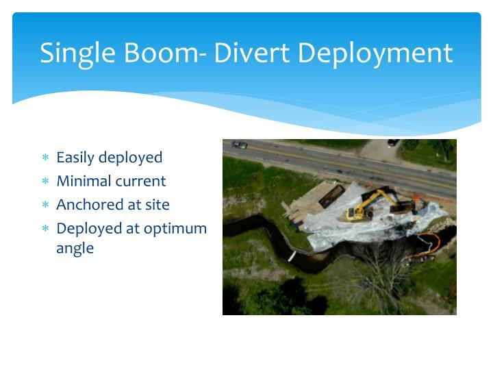 Single Boom- Divert Deployment