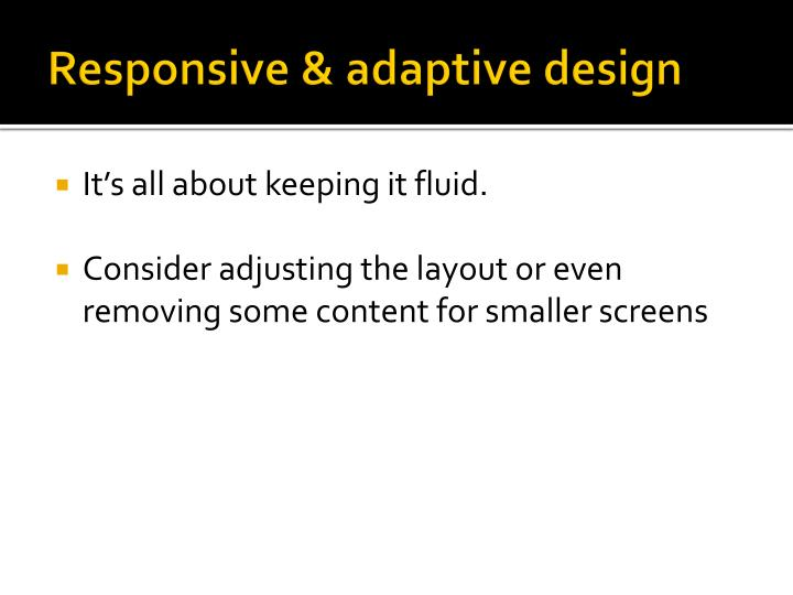 Responsive & adaptive design