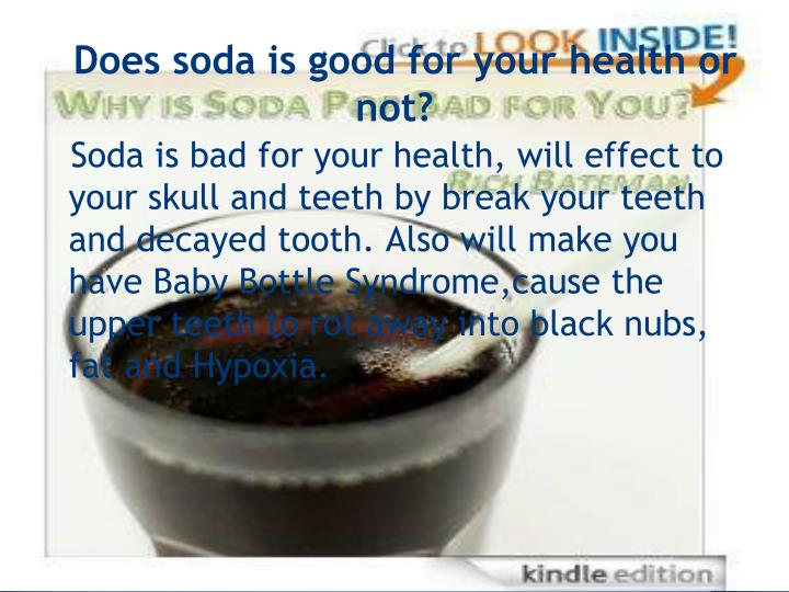 Does soda is good for your health or not?