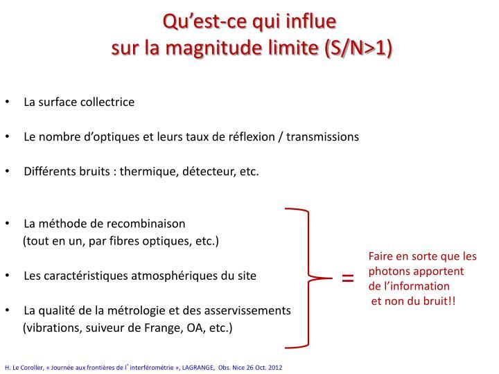 Qu est ce qui influe sur la magnitude limite s n 1