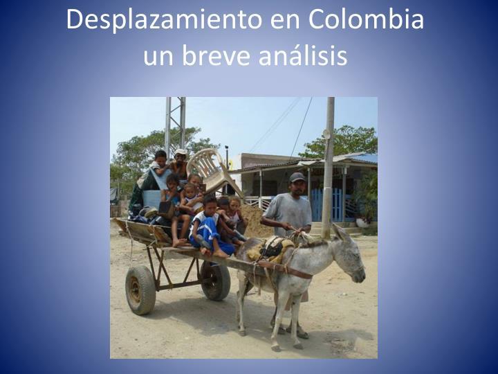 Desplazamiento en colombia un breve an lisis