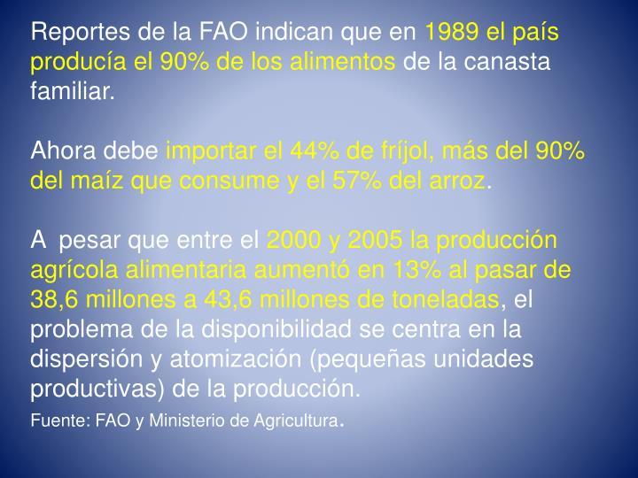Reportes de la FAO indican que en
