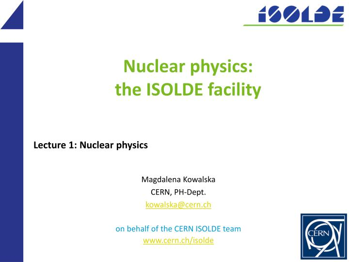 nuclear physics the isolde facility