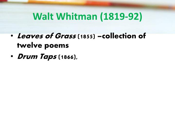 Walt Whitman (1819-92)