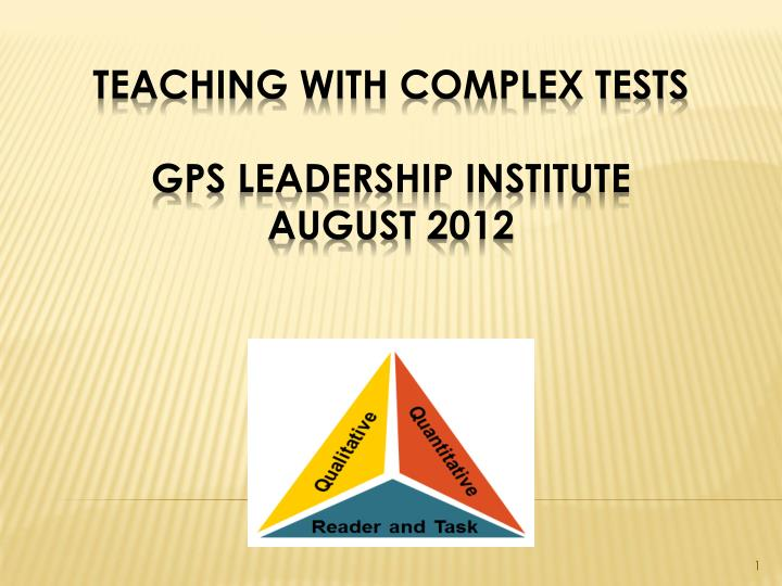 Teaching with complex tests gps leadership institute august 2012