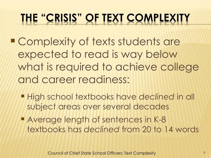 Complexity of texts students are expected to read is way below what is required to achieve college and career readiness: