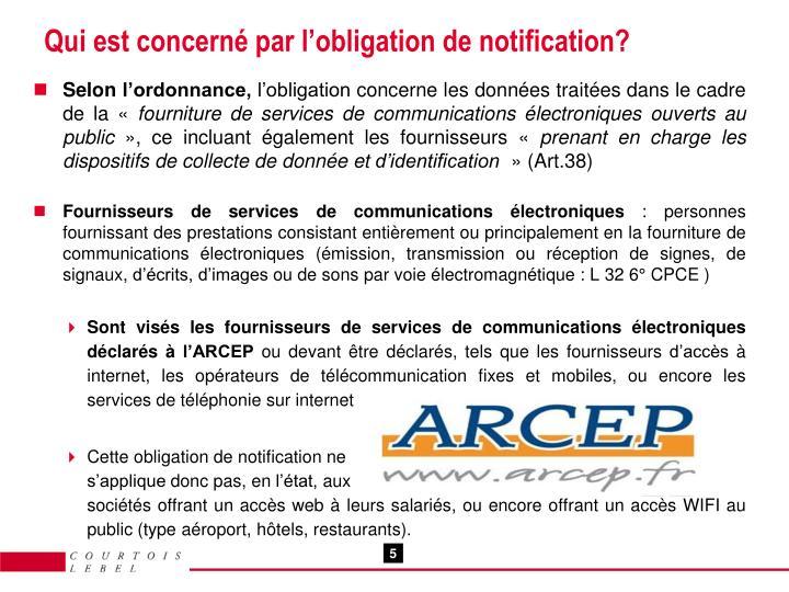 Qui est concerné par l'obligation de notification?