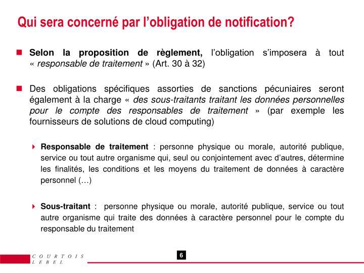 Qui sera concerné par l'obligation de notification?