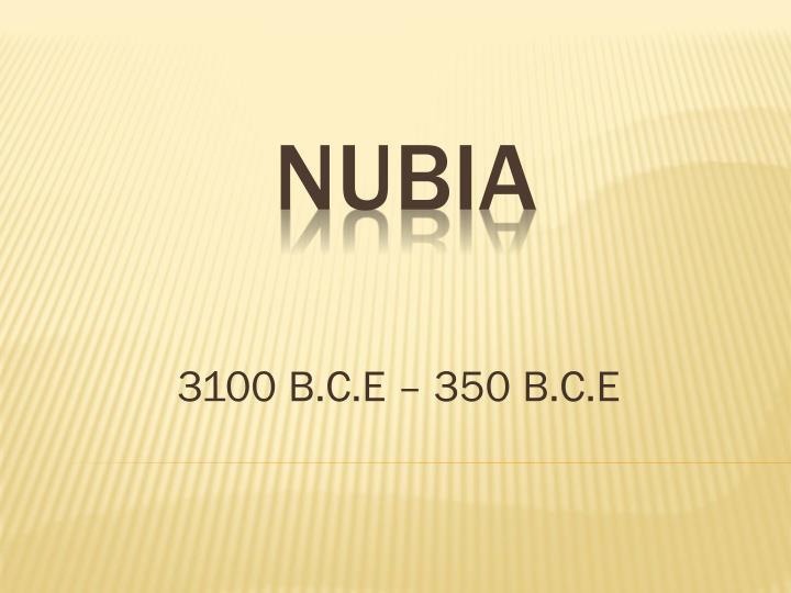 3100 B.C.E – 350 B.C.E