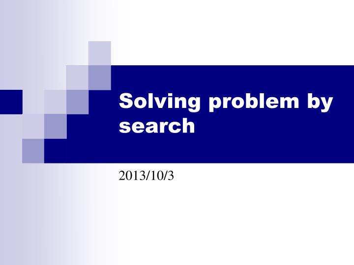 solving problem by search n.