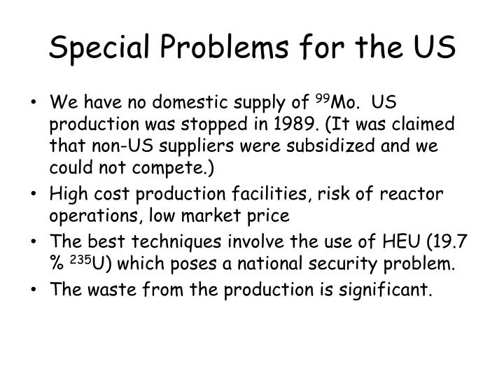 Special Problems for the US