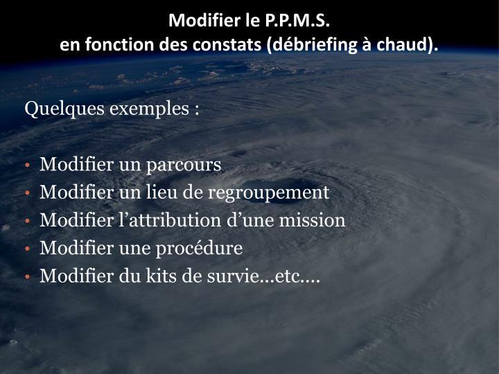 Modifier le P.P.M.S.