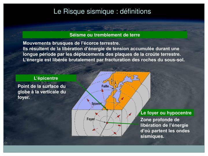 Le Risque sismique : définitions