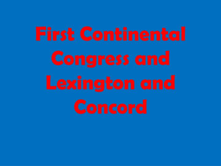 first continental congress and lexington and concord n.