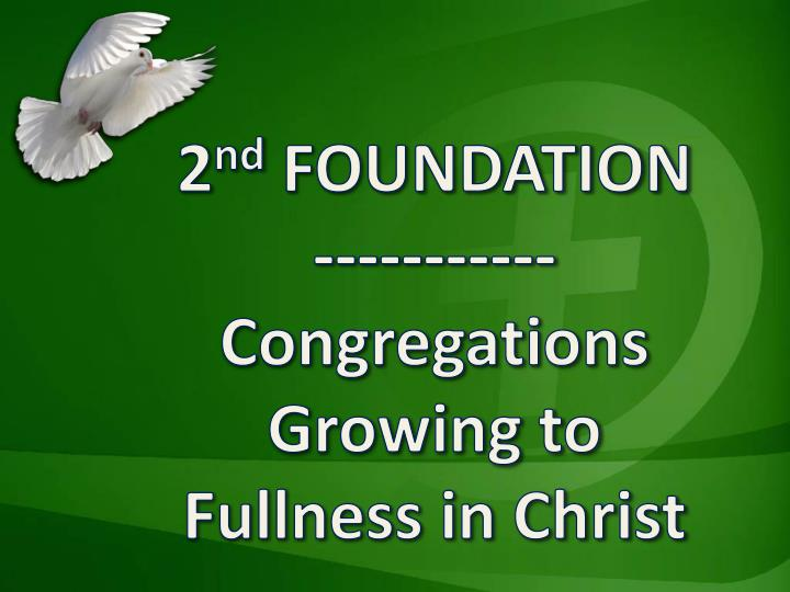 2 nd foundation congregations growing to fullness in christ