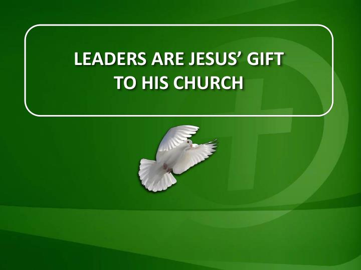 Leaders are Jesus' gift