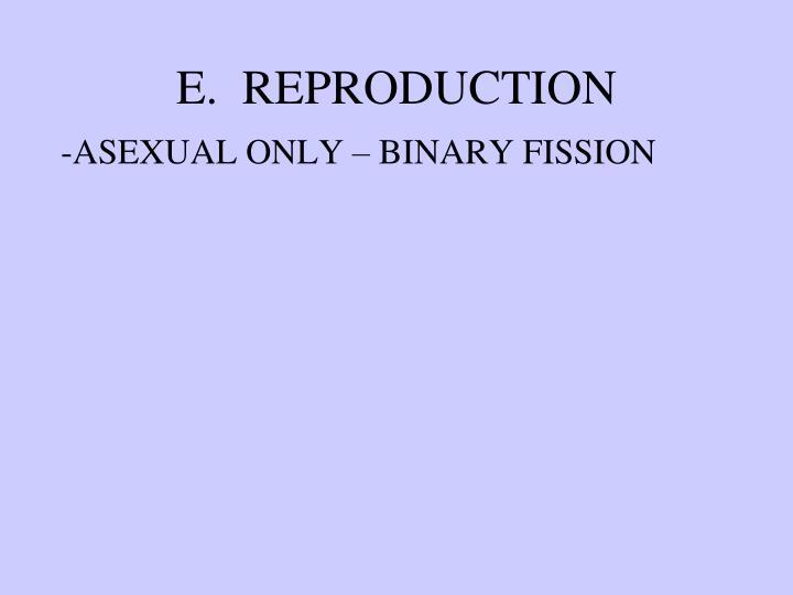 E.  REPRODUCTION