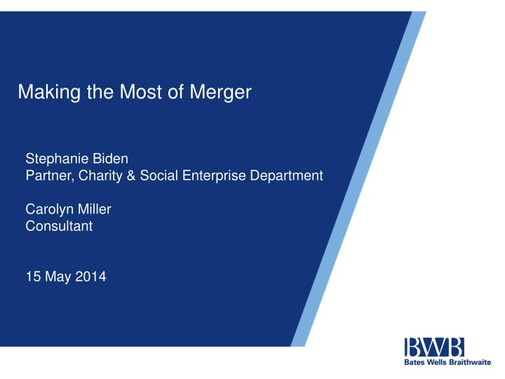 making the most of merger