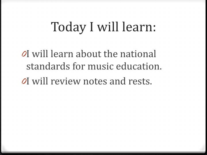 Today I will learn: