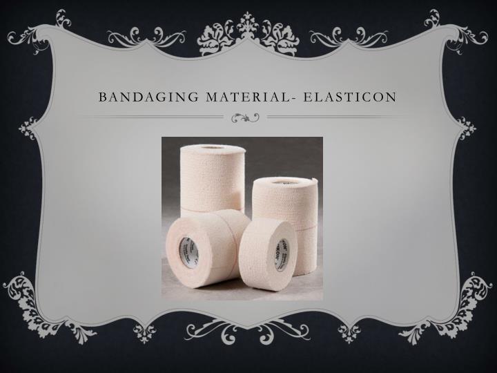 Bandaging material- elasticon