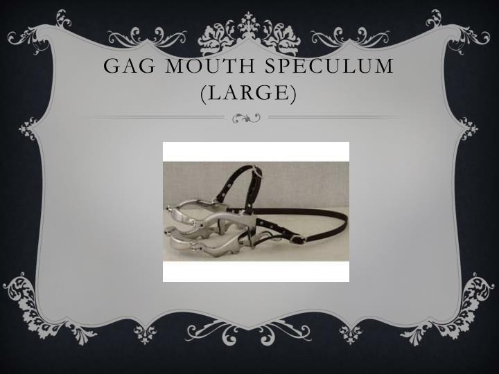 Gag mouth