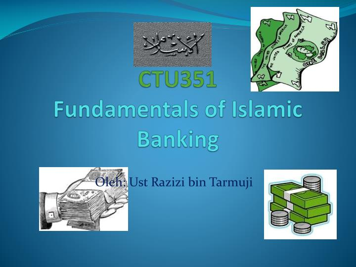 ctu351 fundamentals of islamic banking n.