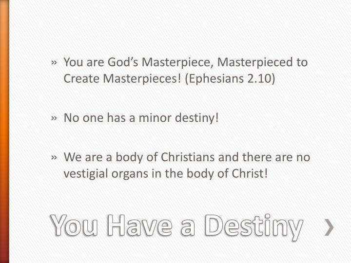 You have a destiny